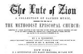The lute of Zion: a collection of sacred music designed for the use of the Methodist Episcopal Church : consisting of a choice of new tunes from the best foreign and American composers, with most of the old tunes in common use, together with a concise elementary course, simplified and adapted to the capacities of beginners, &c. &c