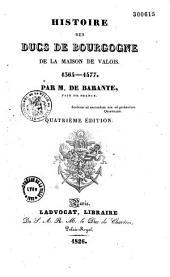 Histoire des Ducs de Bourgogne de la maison de valois: 1364-1477