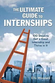 The Ultimate Guide to Internships Book