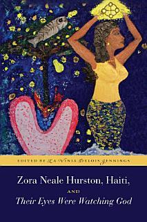 Zora Neale Hurston  Haiti  and Their Eyes Were Watching God Book