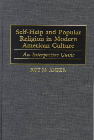 Self help and Popular Religion in Modern American Culture