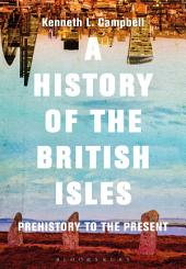 A History of the British Isles: Prehistory to the Present