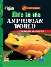 Endangered: Life in the Amphibian World