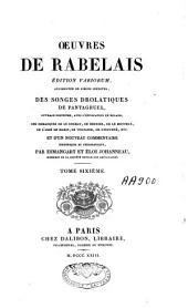 Oeuvres de Rabelais: éd. variorum, augmentées de pièces inédites, des Songes drolatiques de Pantagruel ... ; et d'un nouveau commentaire historique et philologique par Esmangart et Eloi Johanneau, Volume6