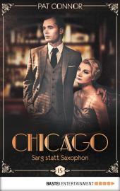 Chicago - Sarg statt Saxophon