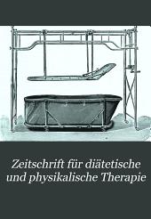 Zeitschrift für diätetische und physikalische Therapie: Band 6