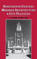 Nineteenth-Century Mormon Architecture and City Planning