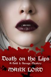 Death on the Lips: A Sotil and Savage Mystery
