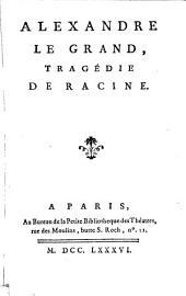 Alexandre le Grand: Tragédie