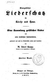 Evangelischer Liederschatz für Kirche und Haus: eine Sammlung geistlicher Lieder aus allen christlichen Jahrhunderten, Band 2
