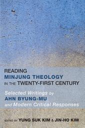 Reading Minjung Theology in the Twenty-First Century: Selected Writings by Ahn Byung-Mu and Modern Critical Responses