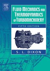 Fluid Mechanics and Thermodynamics of Turbomachinery: Edition 5