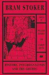 Bram Stoker: History, Psychoanalysis and the Gothic