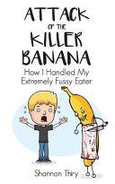 Attack of the Killer Bananas