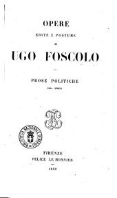 Opere edite e postume di Ugo Foscolo: Prose politiche, Volume 5