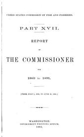 Report of the Commissioner - United States Commission of Fish and Fisheries: Volume 17
