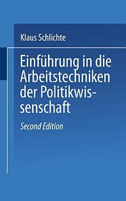 Einf  hrung in die Arbeitstechniken der Politikwissenschaft PDF