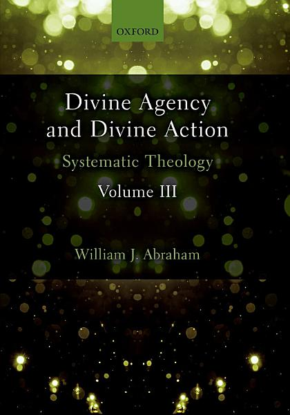 Download Divine Agency and Divine Action  Volume III Book