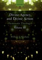 Divine Agency and Divine Action  Volume III PDF
