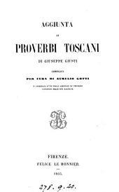 Raccolta di proverbi toscani con illustrazioni, ampliata ed ordinata [by G. Capponi. With] Aggiunta, compilata per cura di A. Gotti