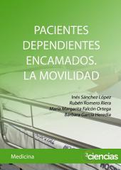 PACIENTES DEPENDIENTES ENCAMADOS. LA MOVILIDAD