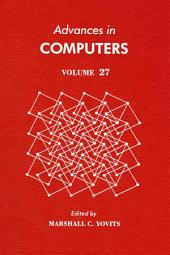 Advances in Computers: Volume 27