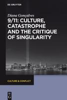 9 11  Culture  Catastrophe and the Critique of Singularity PDF
