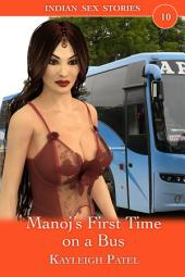 Manoj's First Time on a Bus: Desi Erotica