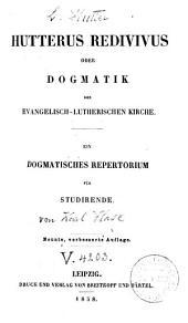 Hutterus redivivus, od. Dogmatik der evangelisch.-luther. Kirche