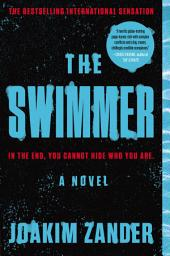 The Swimmer: A Novel