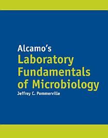 Alcamo S Laboratory Fundamentals Of Microbiology