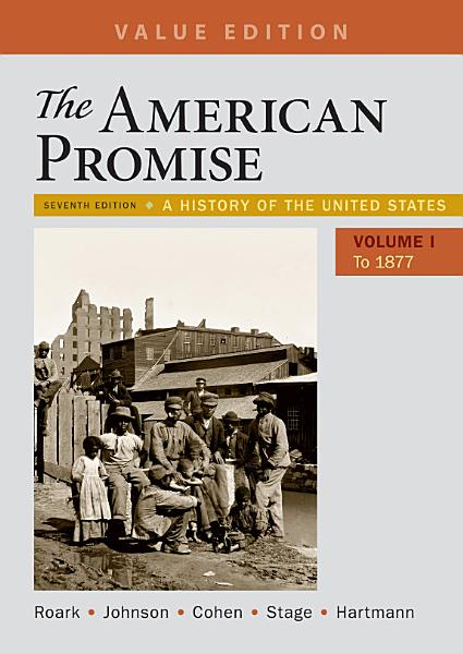 Loose leaf Version for The American Promise  Value Edition  Volume 1