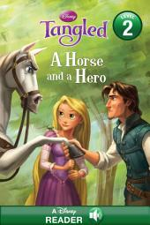 Tangled: A Horse and a Hero: A Disney Read-Along (Level 2)