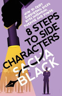 8 Steps to Side Characters: How to Craft Supporting Roles with Intention, Purpose, and Power