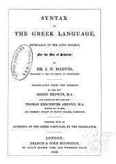 Syntax of the Greek Language: Especially of the Attic Dialect, for the Use of Schools