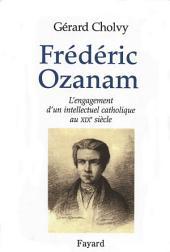 Frédéric Ozanam: L'engagement d'un intellectuel catholique au XIXe siècle