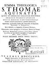 Summa Theologica S. Thomae Aquinatis Quinti Et Angelici Ecclesiae Doctoris ... Editio Recens Parthenopeia Ceteris Cunctis Accuratius a Mendis Expurgata: Volume 8