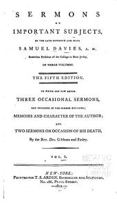 Sermons on Important Subjects ...: To which are New Added Three Occasional Sermons, Not Included in the Former Editions. Memoirs and Characters of the Author, and Two Sermons on Occasion of His Death by the Rev. Drs. Gibbons and Tinley, Volume 1