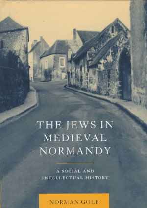The Jews in Medieval Normandy PDF