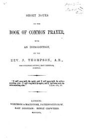 Short Notes on the Book of Common Prayer. With an introduction: Part 1