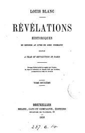 Révélations historiques en réponse au livre de lord Normanby intitulé A year of revolution in Paris. Ouvrage dans la tr. augmenté de près du double: Volume2