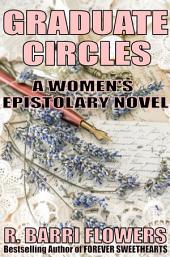 Graduate Circles: A Women's Epistolary Novel