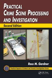 Practical Crime Scene Processing and Investigation: Edition 2