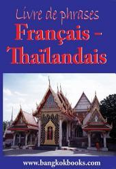 Français-Thailandaise: Livre de Phrases