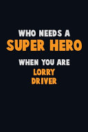 Who Need A SUPER HERO, When You Are Lorry Driver