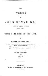 The works of John Donne: With a memoir of his life