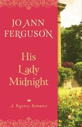 His Lady Midnight: A Regency Romance