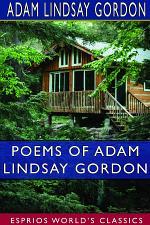 Poems of Adam Lindsay Gordon (Esprios Classics)
