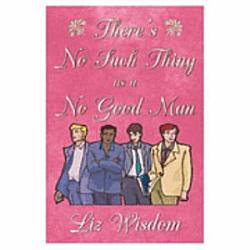 There S No Such Thing As A No Good Man Book PDF