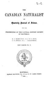 The Canadian Naturalist and Quarterly Journal of Science: With Proceedings of the Natural History Society of Montreal, Volume 9